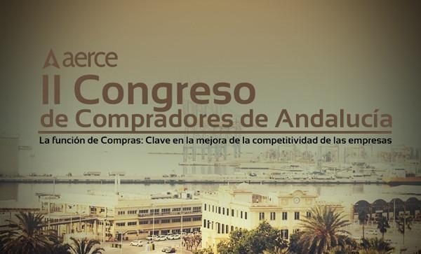 II Congreso de Compradores de Andalucía. La función de Compras: Clave en la mejora de la competitividad de las empresas | Málaga